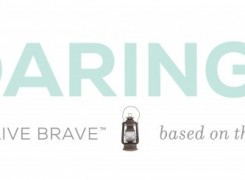 Top 10 Reasons You Don't Want To Miss The Daring Way™